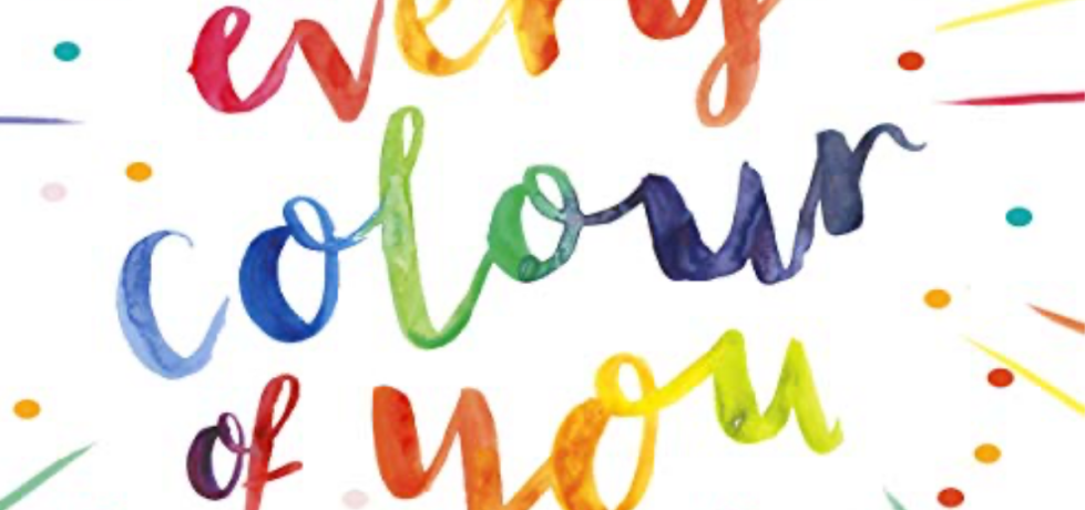 Multicoloured calligraphy which reads, 'Every Colour of You'.