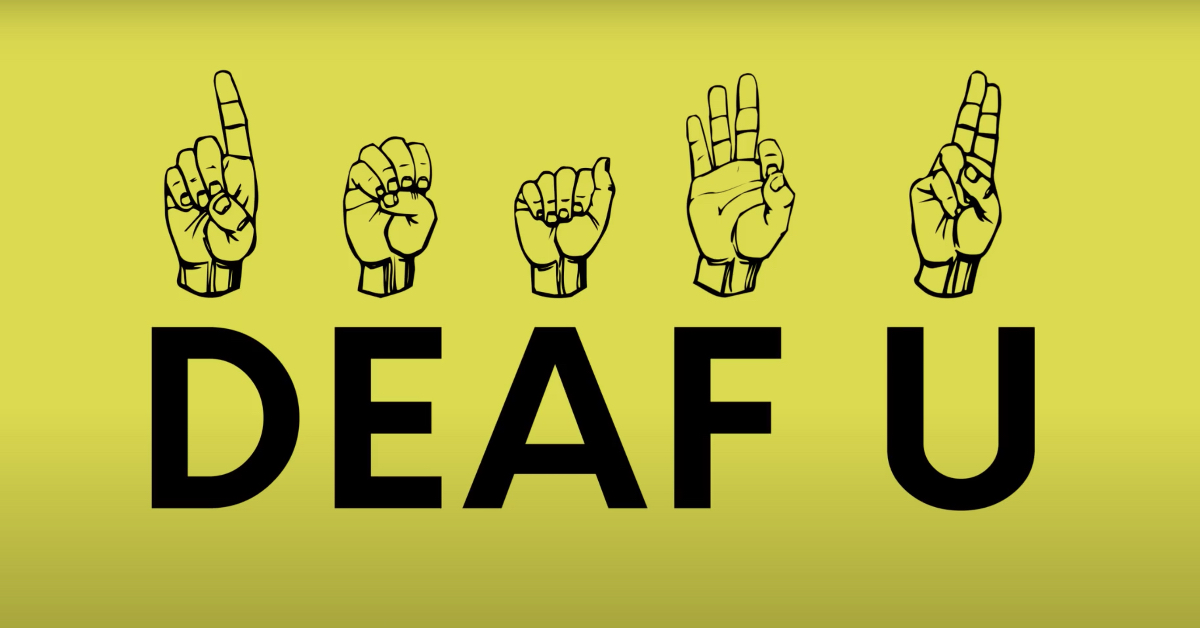 Promo image for Deaf U, with text in black saying 'Deaf U' against a yellow background. Above each letter is a hand graphic fingerspelling each letter in ASL.