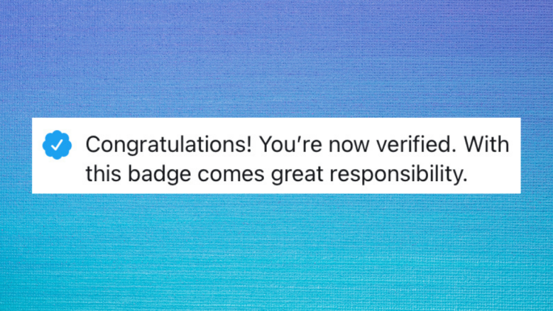 On top of a dark blue to light blue gradient background, a screenshot shows the text and blue badge which reads: 'Congratulations! You're now verified. With this badge comes great responsibility.'