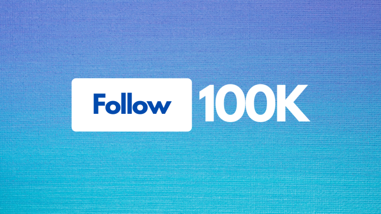 A dark blue to light blue gradient background. In the centre is a white 'follow' button with blue text, and to the right of this is the text '100K'.