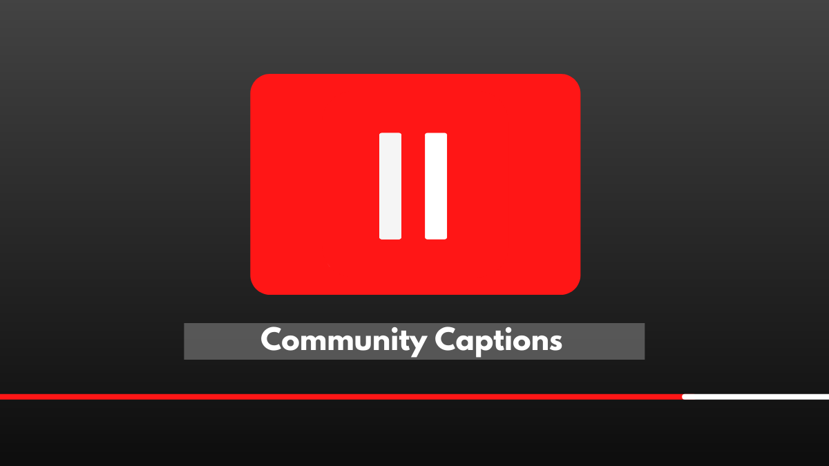 A red rectangle with a two white pause lines inside. Underneath, white text on a grey rectangle reads: 'Community Captions'. Underneath this is a red line against a white line, like the YouTube progress bar.